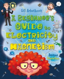 A Beginner's Guide to Electricity and Magnetism, Paperback Book