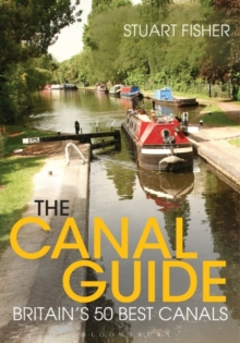 The Canal Guide : Britain's 50 Best Canals, Paperback Book