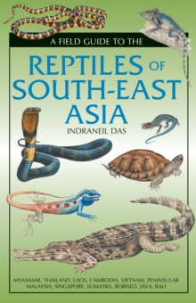 Field Guide to the Reptiles of South-East Asia, Hardback Book