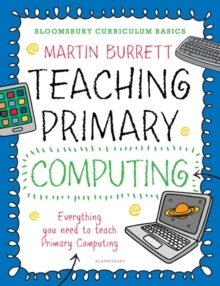 Bloomsbury Curriculum Basics: Teaching Primary Computing, Paperback Book