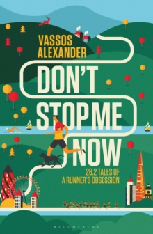 Don't Stop Me Now : 26.2 Tales of a Runner's Obsession, Paperback Book