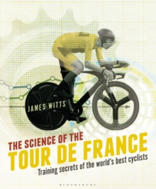 The Science of the Tour de France : Training Secrets of the World's Best Cyclists, Paperback Book