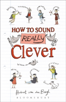 How to Sound Really Clever : 600 Words You Need to Know, Paperback Book