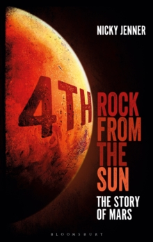 4th Rock from the Sun : The Story of Mars, Hardback Book