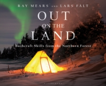 Out on the Land : Bushcraft Skills from the Northern Forest, Hardback Book