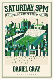 Saturday, 3pm : 50 Eternal Delights of Modern Football, Hardback Book
