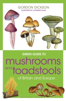 Green Guide to Mushrooms and Toadstools of Britain and Europe, Paperback Book