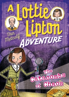 The Catacombs of Chaos A Lottie Lipton Adventure, Paperback Book