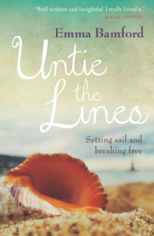 Untie the Lines : Setting Sail and Breaking Free, Paperback / softback Book