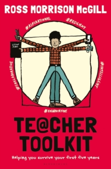 Teacher Toolkit : Helping You Survive Your First Five Years, Hardback Book