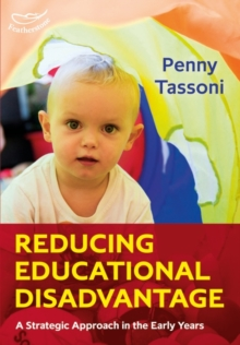 Reducing Educational Disadvantage: A Strategic Approach in the Early Years, Paperback / softback Book