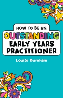 How to be an Outstanding Early Years Practitioner, Paperback / softback Book