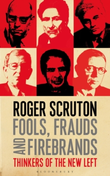 Fools, Frauds and Firebrands : Thinkers of the New Left, Paperback / softback Book