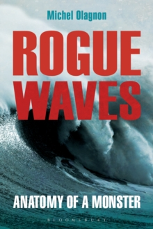 Rogue Waves : Anatomy of a Monster, Paperback Book