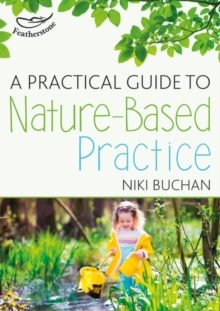 A Practical Guide to Nature-Based Practice, Paperback Book