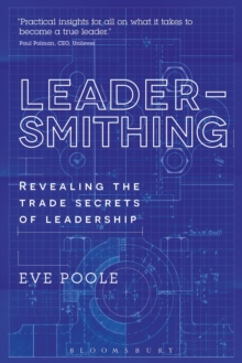 Leadersmithing : Revealing the Trade Secrets of Leadership, Paperback Book