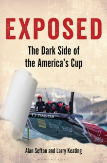 Exposed : The Dark Side of the America's Cup, Hardback Book