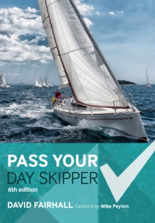 Pass Your Day Skipper : 6th edition, Paperback Book