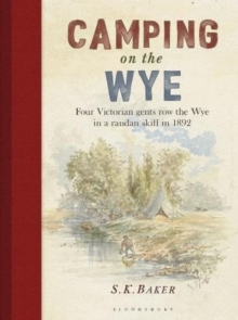 Camping on the Wye, Hardback Book