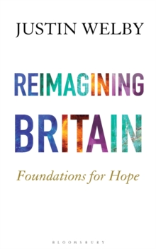 Reimagining Britain : Foundations for Hope, Hardback Book