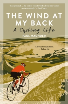 The Wind At My Back : A Cycling Life, Paperback / softback Book