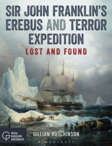 Sir John Franklin's Erebus and Terror Expedition : Lost and Found, Paperback / softback Book