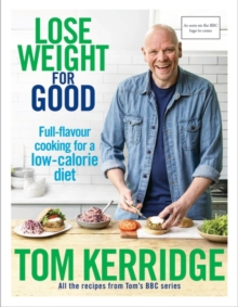 Lose Weight for Good : Full-flavour cooking for a low-calorie diet, Hardback Book