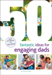 50 Fantastic Ideas for Engaging Dads, Paperback / softback Book