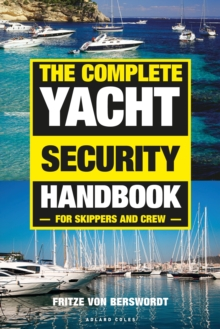 The Complete Yacht Security Handbook : For skippers and crew, Paperback Book