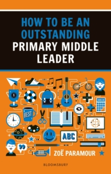 How to be an Outstanding Primary Middle Leader, Paperback / softback Book