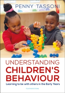 Understanding Children's Behaviour : Learning to be with others in the Early Years, Paperback / softback Book