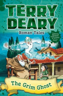 Roman Tales The Grim Ghost Terry Deary 9781472952950 Hivecouk