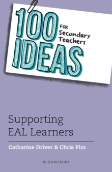 100 Ideas for Secondary Teachers: Supporting EAL Learners, Paperback Book
