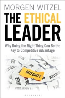 The Ethical Leader : Why Doing the Right Thing Can Be the Key to Competitive Advantage, Hardback Book