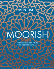 Moorish : Vibrant recipes from the Mediterranean, Hardback Book