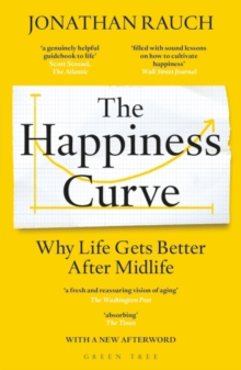 The Happiness Curve : Why Life Gets Better After Midlife, Paperback / softback Book