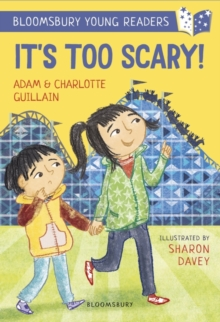 It's Too Scary! A Bloomsbury Young Reader : Turquoise Book Band, Paperback / softback Book
