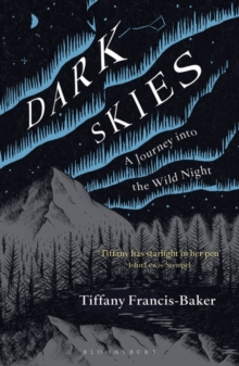 Dark Skies : A Journey into the Wild Night, Paperback / softback Book