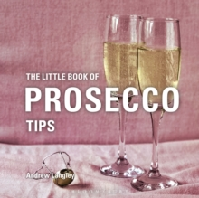 The Little Book of Prosecco Tips, Hardback Book