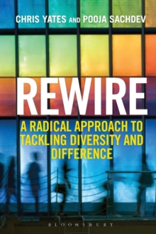 Rewire : A Radical Approach to Tackling Diversity and Difference, Paperback / softback Book