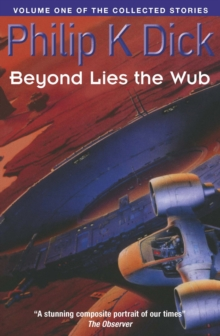 Beyond Lies The Wub : Volume One Of The Collected Stories, EPUB eBook