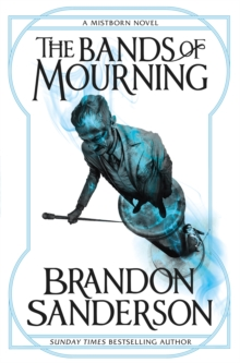 The Bands of Mourning : A Mistborn Novel, Paperback Book