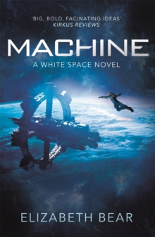 Machine : A White Space Novel, Paperback / softback Book