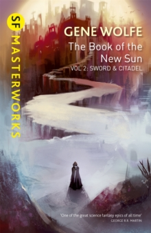 The Book of the New Sun: Volume 2 : Sword and Citadel, Paperback / softback Book