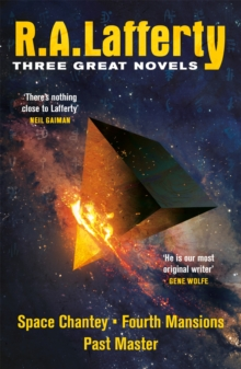 R. A. Lafferty: Three Great Novels : Space Chantey, Fourth Mansions, Past Master, Paperback / softback Book