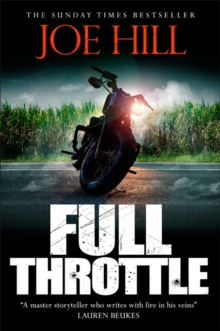 Full Throttle : Contains IN THE TALL GRASS, now filmed for Netflix!, Hardback Book