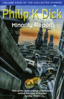 Minority Report : Volume Four of The Collected Stories, Paperback / softback Book