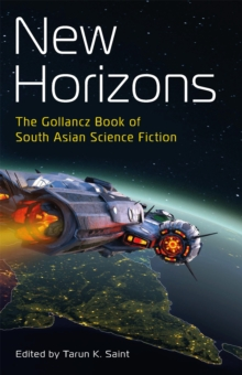 New Horizons : The Gollancz Book of South Asian Science Fiction, Paperback / softback Book