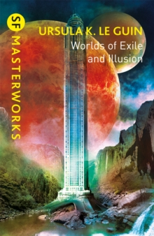 Worlds of Exile and Illusion : Rocannon's World, Planet of Exile, City of Illusions, Paperback / softback Book