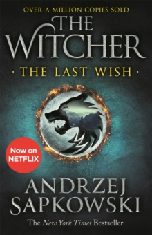 The Last Wish : Introducing the Witcher - Now a major Netflix show, Paperback / softback Book